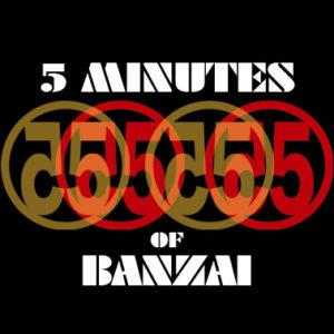 5 Minutes of Banzai